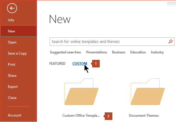 Under File > New, click Custom and then Custom Office Templates.